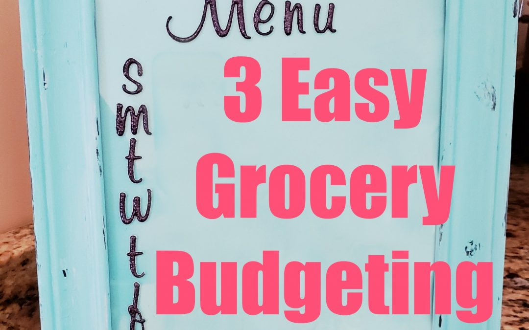 3 easy grocery budgeting ideas