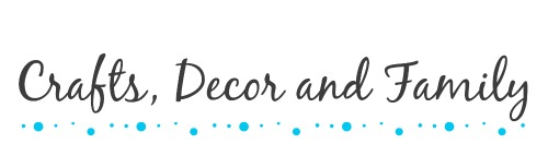 Crafts, Decor and Family
